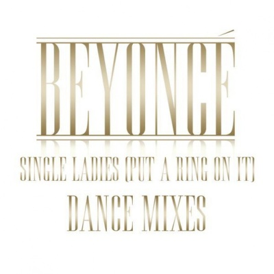 Beyonce - Single Ladies (Put A Ring On It): Dance Mixes (EP)