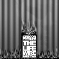 Gregor Tresher - The Life Wire Part 2