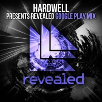 - Hardwell Presents Revealed - Google Play Mix