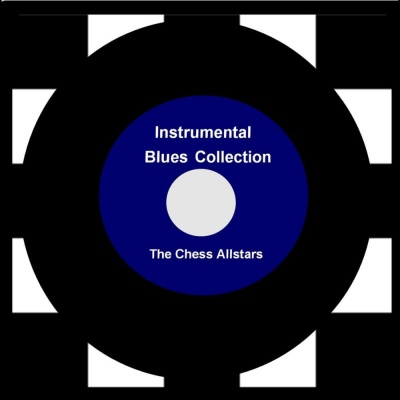 The Chess Allstars - Instrumental Blues Collection (Album)