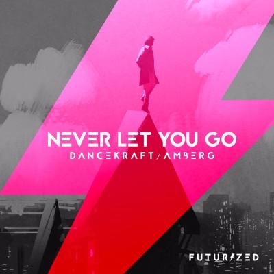 Dancekraft - Never Let You Go (Vocal Radio Edit)