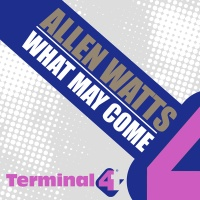 Allen Watts - What May Come (Radio Edit)