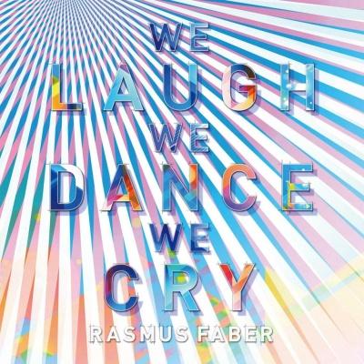 Rasmus Faber - We Laugh We Dance We Cry (Radio Edit)