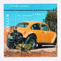 Calvin Harris - Rollin