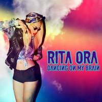 Rita Ora - Dancing On My Brain