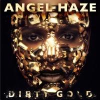 Angel Haze - Dirty Gold (Deluxe) (Album)