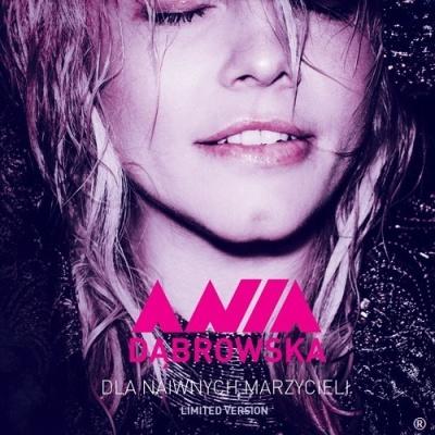 Ania Dabrowska - Dla naiwnych marzycieli CD-1 (Album)