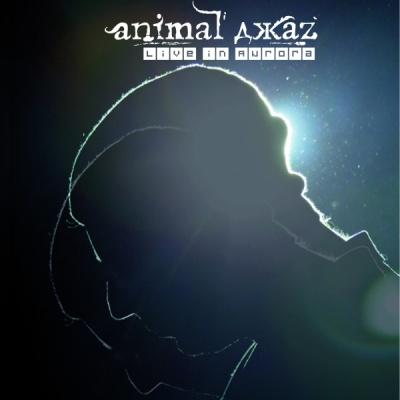 Animal ДжаZ - Live in Aurora (Album)