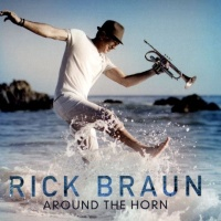 Rick Braun - Around the Horn
