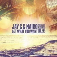 Jay C - Get What You Want