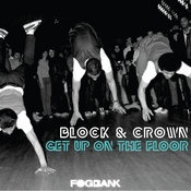 Block & Crown - Get Up On The Floor