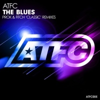 ATFC - The Blues (Prok & Fitch 'classic' Remixes)