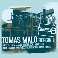 MALO, Tomas - Beggin It (Andi Rivera Rmx)