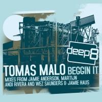 MALO, Tomas - Beggin It (Andi Rivera Rmx)
