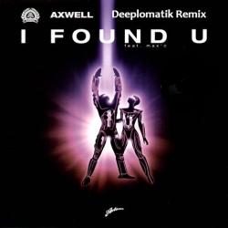 Axwell - I Found You (Deeplomatik Rmx)