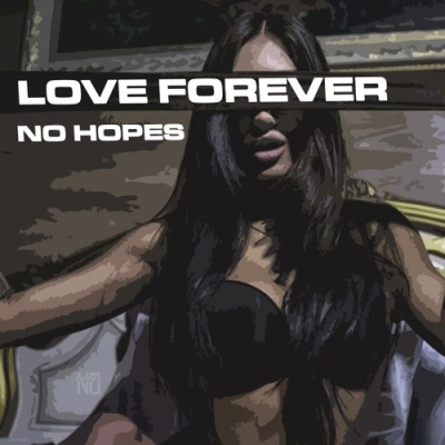 No Hopes - Love Forever
