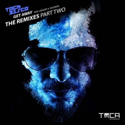 Tocadisco - Get Away (The Remixes Part Two)