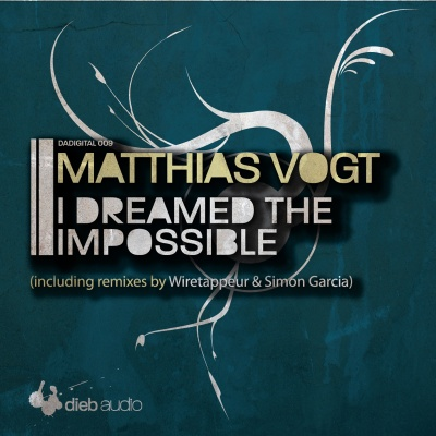 Matthias Vogt - I Dreamed The Impossible