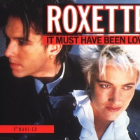 Roxette - It Must Have Been Love (Single)