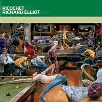 Richard Elliot - Ricochet