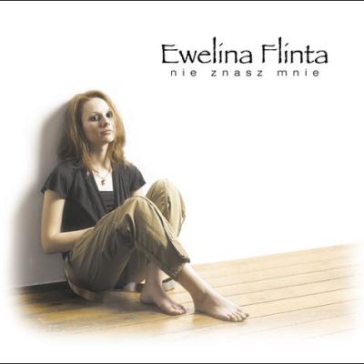 Ewelina Flinta - Nie Znasz Mnie