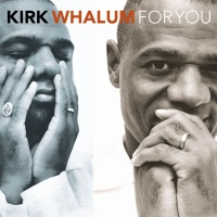 Kirk Whalum - I Want You