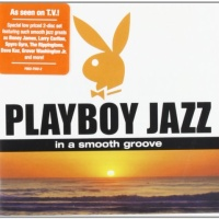 - Playboy Jazz in A Smooth Groove