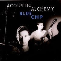 Acoustic Alchemy - Blue Chip (Album)