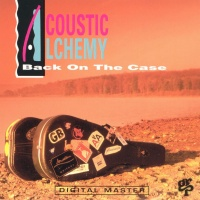 Acoustic Alchemy - Back On The Case (Album)