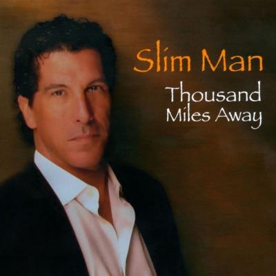 Slim Man - Thousand Miles Away