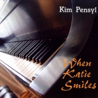Kim Pensyl - When Katie Smiles