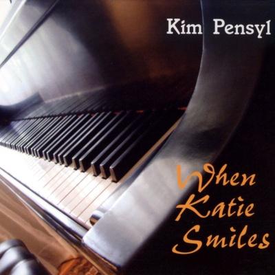 Kim Pensyl - When Katie Smiles
