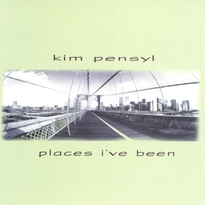 Kim Pensyl - Places I've Been