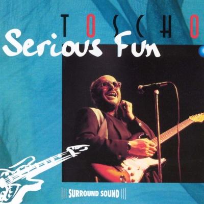 TOSCHO - Serious Fun