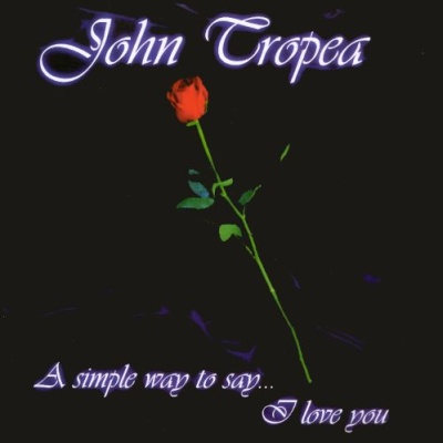 John Tropea - A Simply Way To Say I Love You
