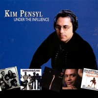 Kim Pensyl - Under The Influence