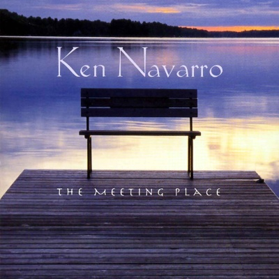 Ken Navarro - The Meeting Place