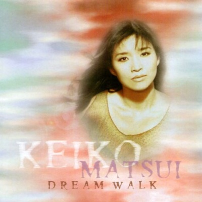 Keiko Matsui - Dream Walk
