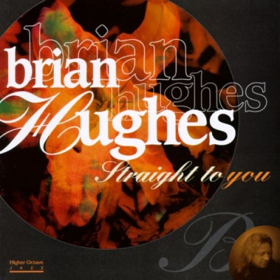 Brian Hughes - Straight To You