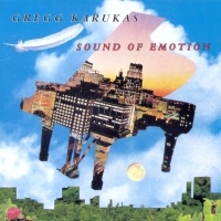 Gregg Karukas - Sound Of Emotion