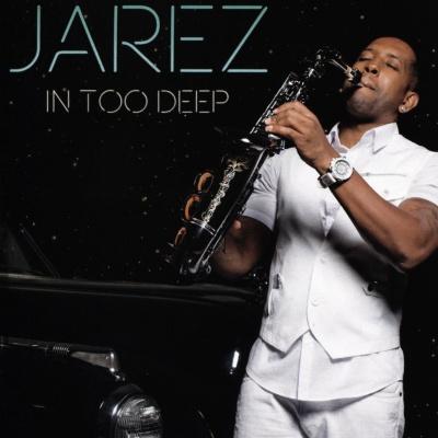 Jarez - In Too Deep