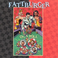 Fattburger - On A Roll