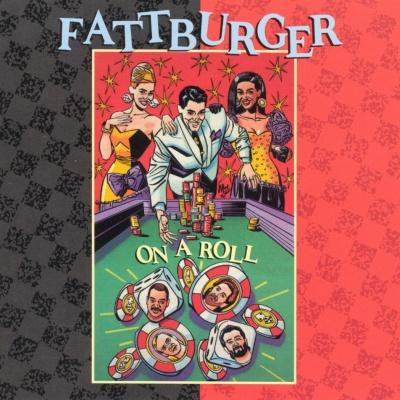 Fattburger - On A Roll
