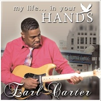 Earl Carter - My Life...In Your Hands