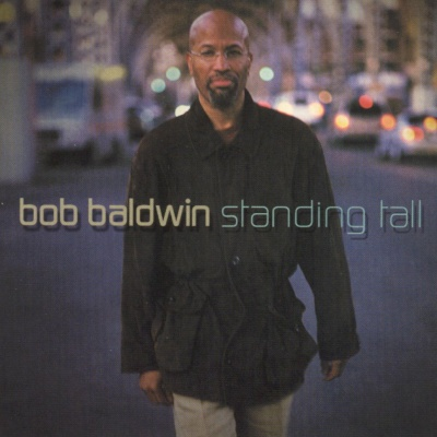 Bob Baldwin - Standing Tall