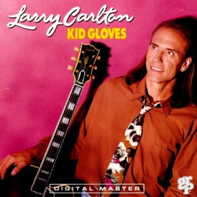 Larry Carlton - Kid Gloves