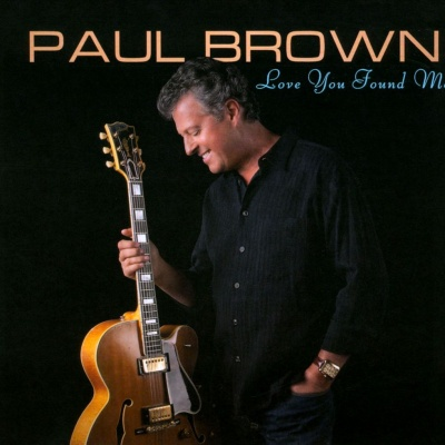 Paul Brown - Love You Found Me
