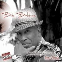 Bob Baldwin - Newurbanjazz.Com 2 / Re-Vibe