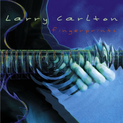 Larry Carlton - Fingerprints