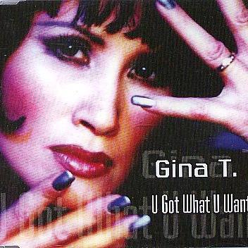 Gina T. - U Got What You Want (Single)